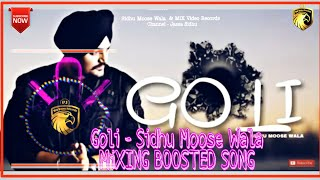 Goli - Sidhu Moose Wala / Full Song / MiXING BOOSTED SONG / New Punjabi Song 2019/MiX Video Records