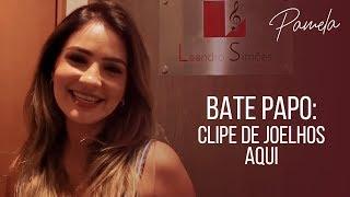 """Bate Papo com Pamela - Making Of Novo Single 2018 """"De Joelhos Aqui"""""""