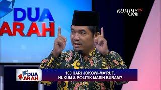 100 Hari Jokowi-Maruf, Hukum & Politik Masih Buram? - DUA ARAH (Bag3)