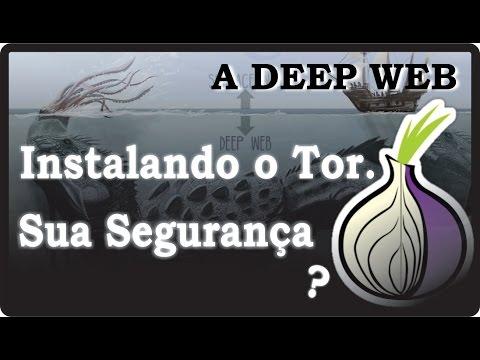 A DEEP WEB !  Como Instalar O TOR Browser E Sua Segurança