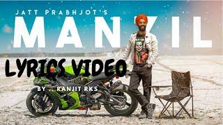 Manzil official Lyrical Video by Rks || Manzil music video by Jatt Prabhjot ft Gurvansh Gujral