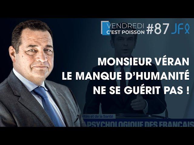 Monsieur Véran le manque d'humanité ne se guérit pas ! | VCP 87