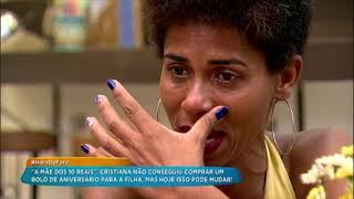 """Conheça Cristiana, a """"mãe dos 10 reais"""" que sensibilizou o Brasil"""