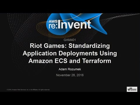 AWS re:Invent 2016: Riot Games: Standardizing Application Deployments Using Amazon ECS (GAM401)