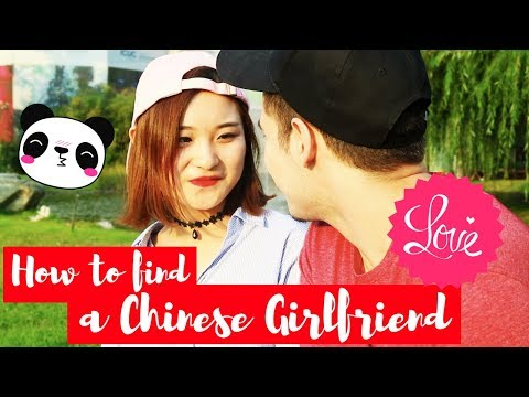 HOW TO FIND A CHINESE GIRLFRIEND?
