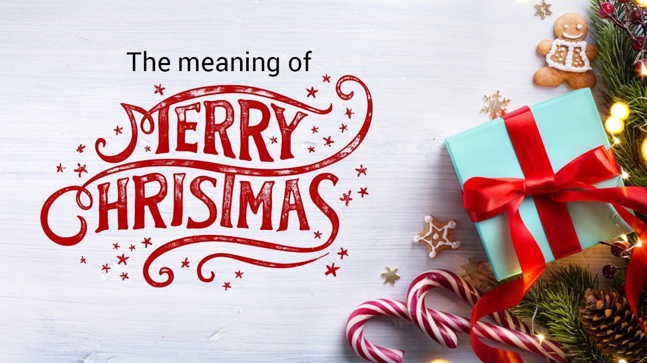The meaning of Merry Christmas - YouTube