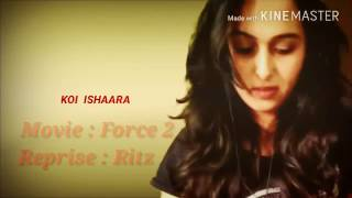 Koi Ishaara | Force 2 | Unplugged | cover by Rutu Pandya | Female Version | Armaan Malik