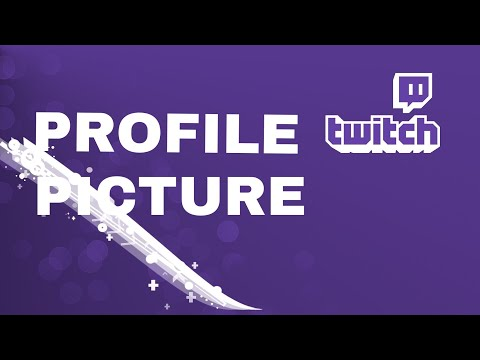 How To Make A Profile Picture For Twitch 2018