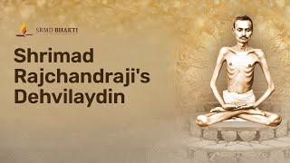 Devotional Bhajans commemorating Shrimad Rajchandraji's Dehvilaydin