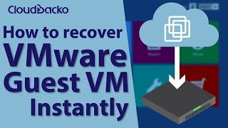 Instant recovery of VMware Guest VM from local backup by CloudBacko Pro