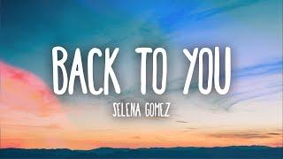 Download Selena Gomez - Back To You (Lyrics)
