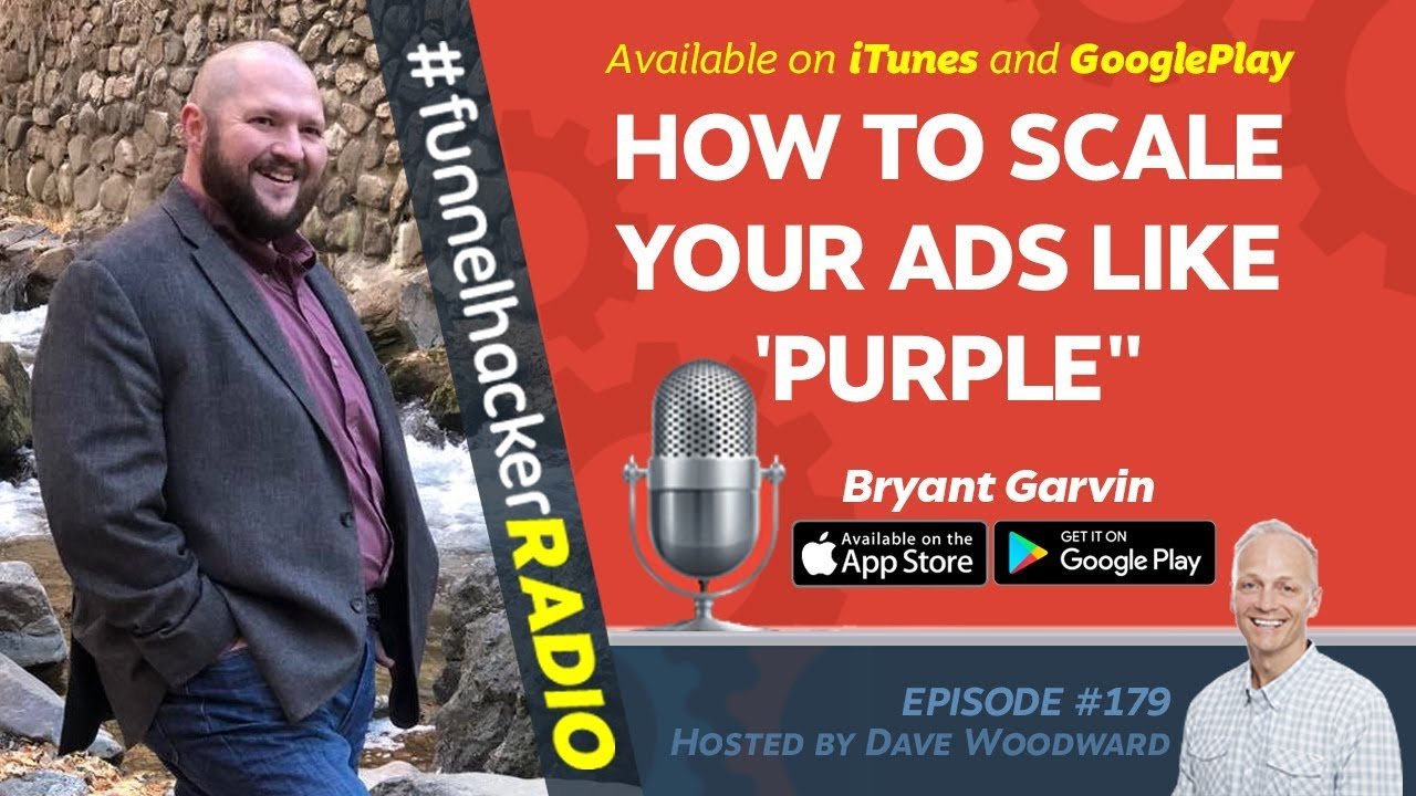 "How to Scale Your Ads & Sales Like ""Purple Mattress"" - Bryant Garvin - FHR #179"
