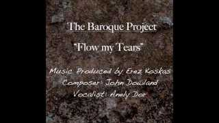 THE BAROQUE PROJECT John Dowland - Flow My Tears