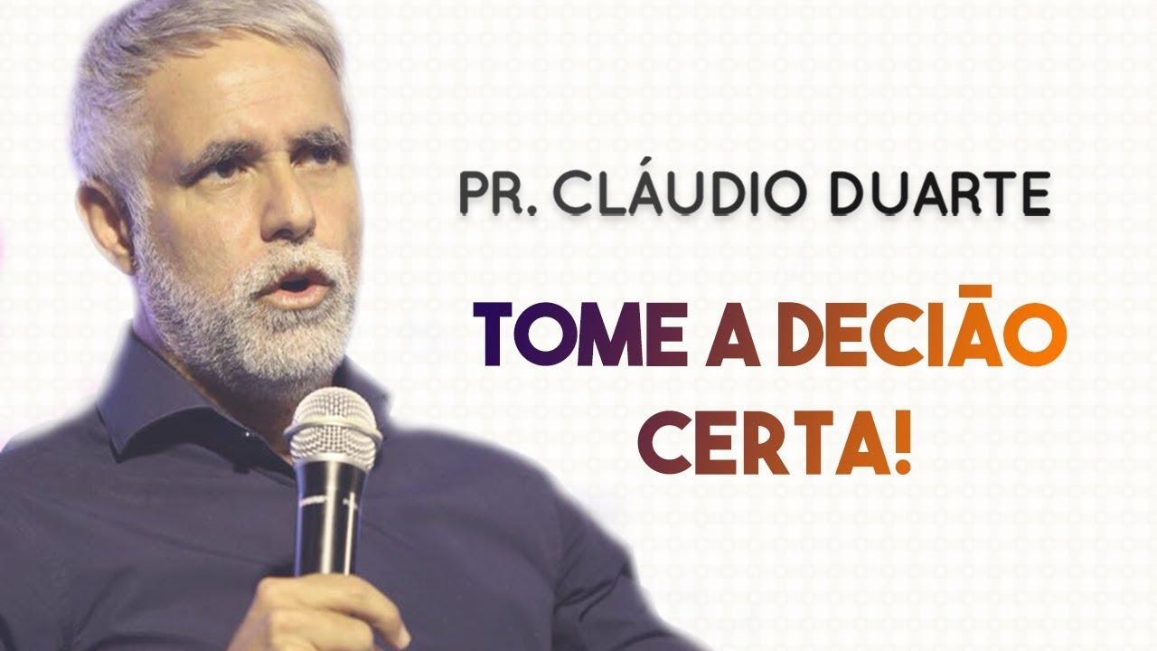 Pastor Cláudio Duarte - TOME A DECISÃO CERTA! | Palavras de Fé