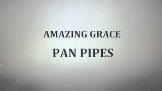 AMAZING GRACE - PAN PIPES