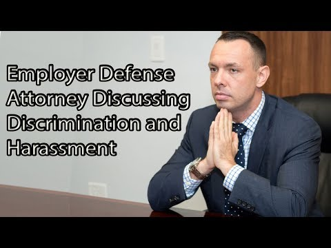 Employer Defense Attorney Discussing Discrimination and Harassment