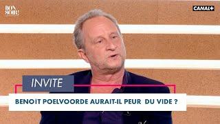 Benoit Poolvorde aurait-il peur du vide? - Bonsoir! du 11/05 - CANAL+