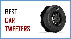 Top 8 Best Car Tweeters: Perfects Your Car Audio Sound!