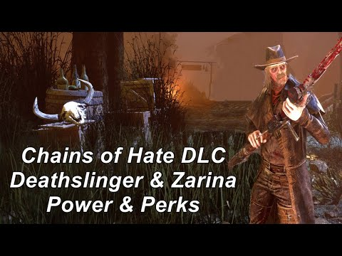 Dead By Daylight| Chains of Hate Deathslinger & Zarina power & perks & add ons