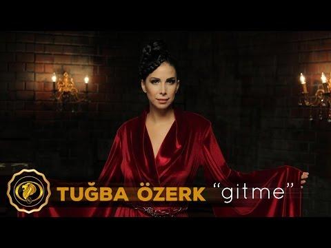 Tuğba Özerk - Gitme (Official Video) #2016