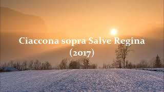 Carson Cooman — Ciaccona sopra Salve Regina (2017) for organ