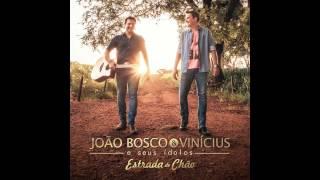 14 - João Bosco e Vinicius - Liguei Pra Dizer Que Te Amo (CD Estrada de Chão 2015)
