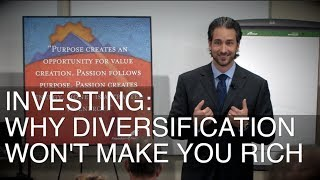 Investing: Why diversification won't make you rich