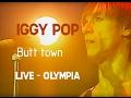 watch he video of Iggy Pop - Butt town (Olympia)