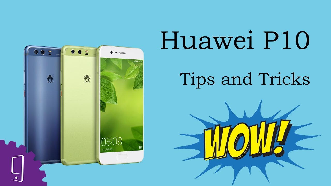 Huawei P10 (Tips & Tricks)