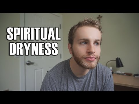 Why I've Been Spiritually Dry