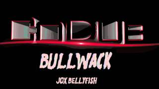 [Dubstep] Bullwack - Jox Bellyfish