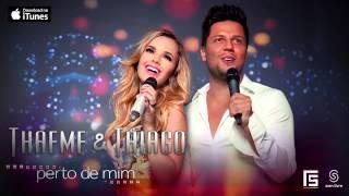 Thaeme & Thiago - Eu te avisei (CD Perto de Mim 2013)