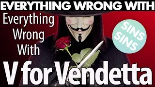 """Everything Wrong With """"Everything Wrong With V For Vendetta"""""""