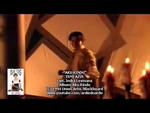 Ismi Azis - Aku Rindu (Official Music Video)