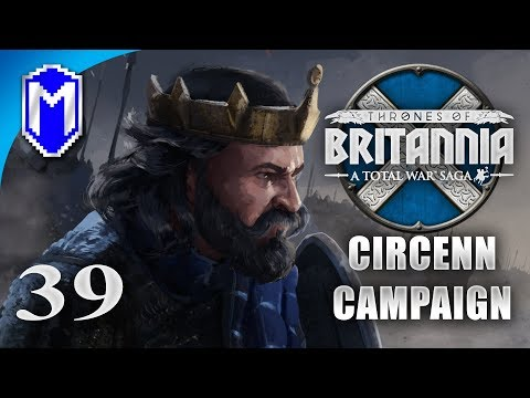 Chopping Down The Doors - Circenn - Let's Play Total War Saga Thrones of Britannia Gameplay Ep 39