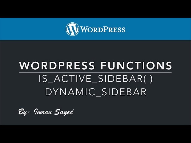 WordPress function is_active_sidebar dynamic_sidebar functions Part-3