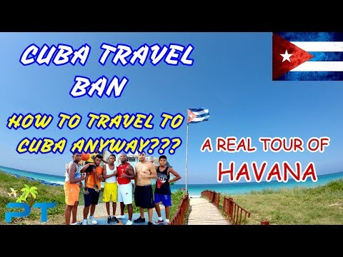 CUBA TRAVEL BAN - How To Enter Cuba & Real Facts About Havana