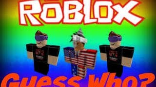 WHERE ARE MY FRIENDS /roblox guess who /w pokeYT242 and hay cakes and galaxywizTMG