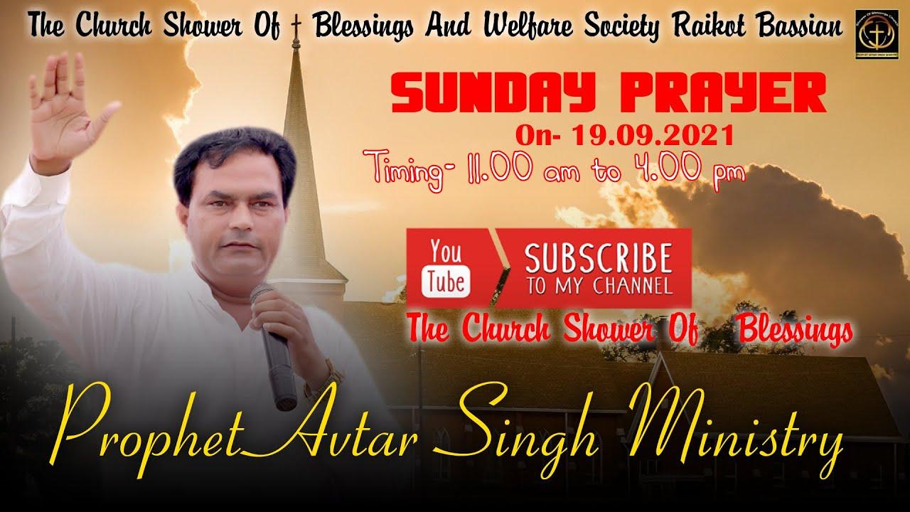 PROPHET AVTAR SINGH MINISTRY  LIVE- 19.09.2021  THE CHURCH SHOWER OF BLESSING, RAIKOT,BASSIAN ROAD