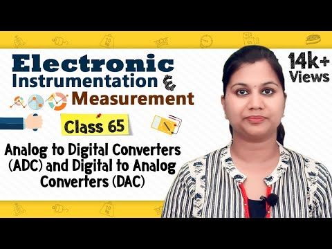 Analog To Digital Converters (ADC) And Digital To Analog Converters (DAC) - Electronic Measurement
