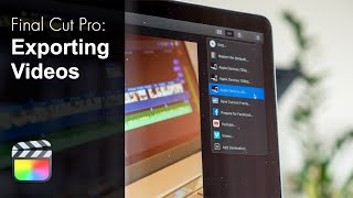 FInal Cut Pro X 10.1.4 Exporting Videos