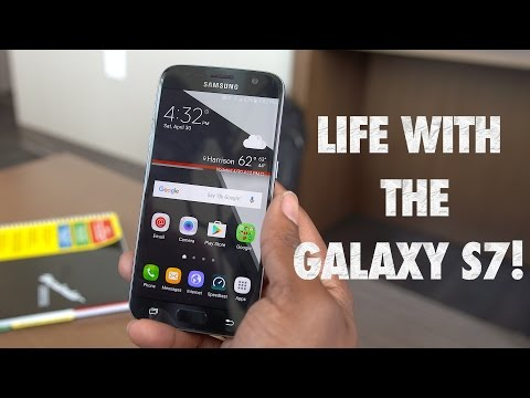 Life with the Samsung Galaxy S7!