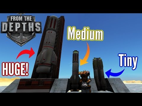 HUGE & Tiny Missiles! Massive Update!   From The Depths Gameplay
