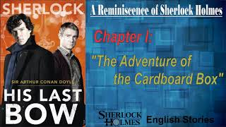 "[MultiSub] Sherlock Holmes Story - His Last Bow : "" The Adventure of the Cardboard Box """