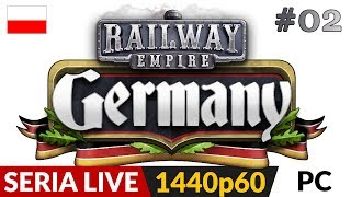 Railway Empire DLC: Niemcy (+Polska) PL  Live #2  Druga strona misji