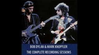 Bob Dylan & Mark Knopfler   -    This Was My Love (version #2 )
