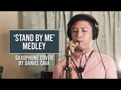 STAND BY ME Saxophone Cover MASHUP MEDLEY | DANIEL CHIA