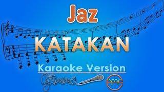 Jaz - Katakan (Karaoke)  | GMusic