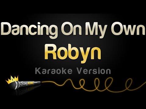 Robyn - Dancing On My Own (Karaoke Version)