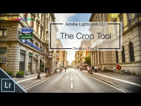 Lightroom 6 / CC Tutorial - Crop Tool - How to crop a photo in Lightroom CC